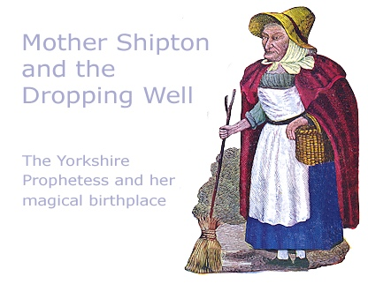 Mother Shipton and the Dropping Well